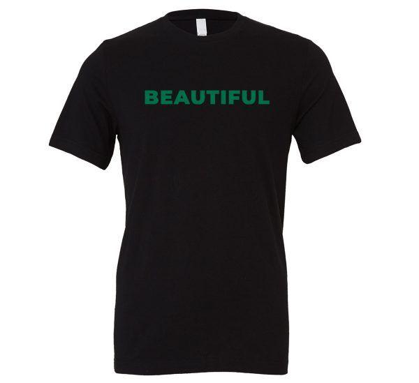 Beautiful | Black_Green T-Shirt Motivational T-Shirt | EntreVisionU