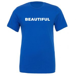 Beautiful - Blue_White T-Shirt Front Motivational T-Shirt | EntreVisionU
