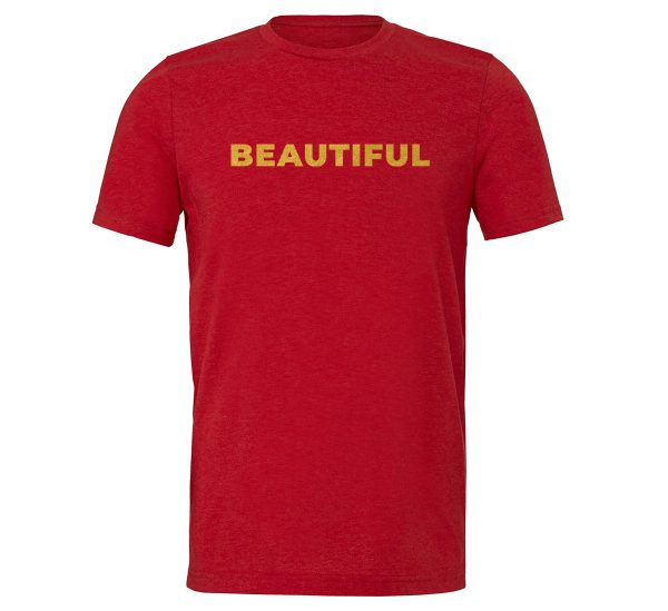 Beautiful - Red_Gold Motivational T-Shirt | EntreVisionU