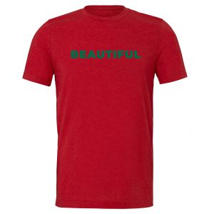 Beautiful | Red_Green Motivational T-Shirt | EntreVisionU