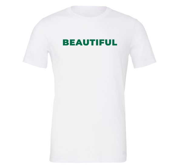 Beautiful | White_Green Motivational T-Shirt | EntreVisionU