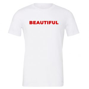 Beautiful - White_Red Motivational T-Shirt | EntreVisionU