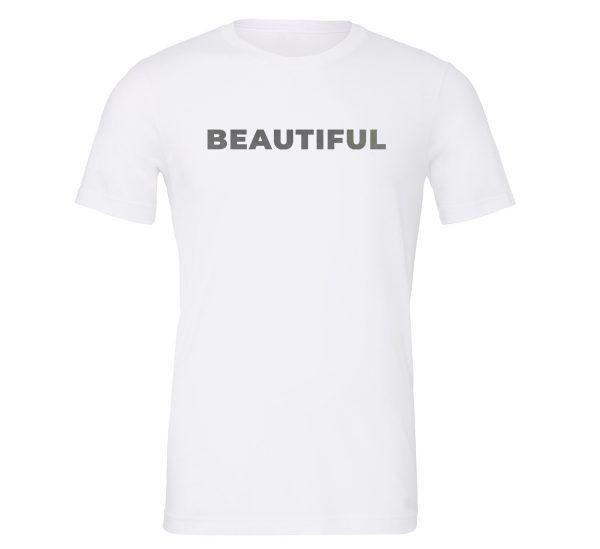 Beautiful - White_Silver Motivational T-Shirt | EntreVisionU
