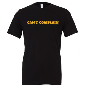 Can't Complain - Black-Yellow Motivational T-Shirt | EntreVisionU