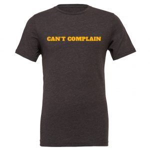 Can't Complain - Dark_Gray-Yellow Motivational T-Shirt | EntreVisionU
