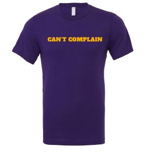 Can't Complain - Purple-Yellow Motivational T-Shirt | EntreVisionU