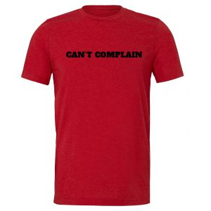 Can't Complain - Red-Black Motivational T-Shirt | EntreVisionU