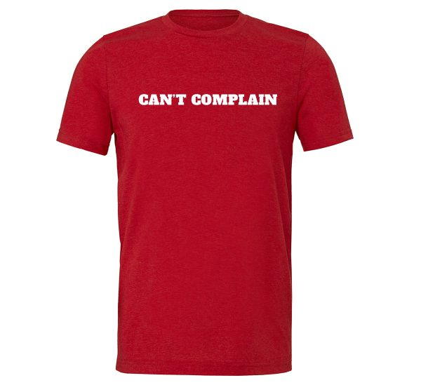 Can't Complain - Red-White Motivational T-Shirt | EntreVisionU