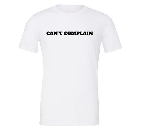 Can't Complain - White-Black Motivational T-Shirt | EntreVisionU
