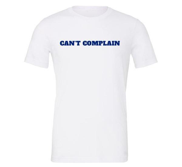 Can't Complain White-Blue T-Shirt | EntreVisionU