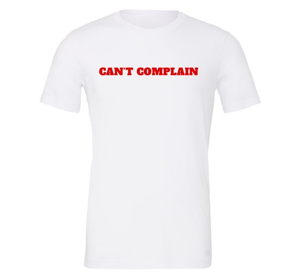 Can't Complain - White-Red Motivational T-Shirt | EntreVisionU