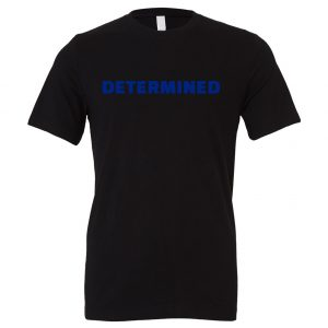 Determined | Black Blue Motivational T-Shirt | EntreVisionU