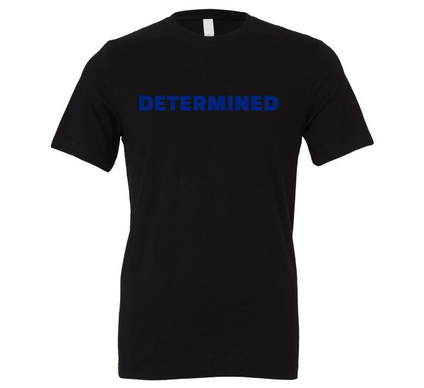 Determined | Black Blue Motivational T-Shirt | EntreVisionU