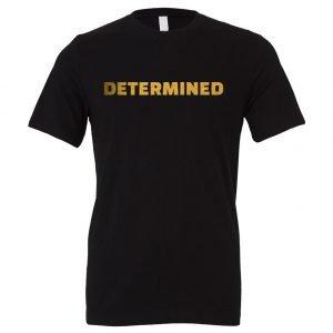 Determined - Black-Gold Motivational T-Shirt | EntreVisionU