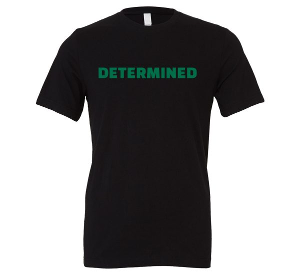 Determined - Black-Green Motivational T-Shirt | EntreVisionU