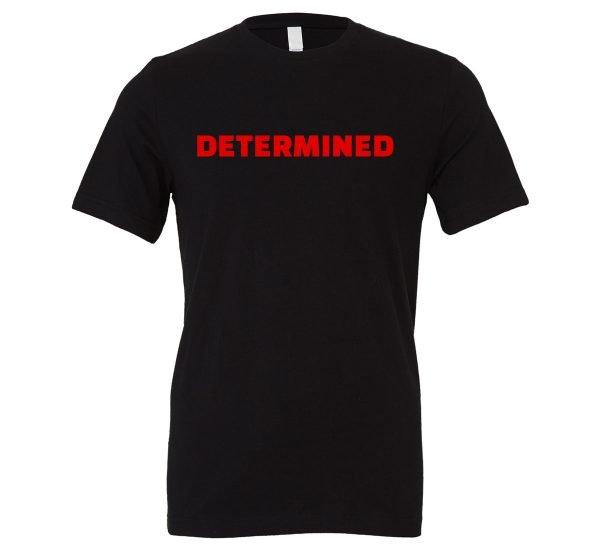 Determined | Black-Red Motivational T-Shirt | EntreVisionU