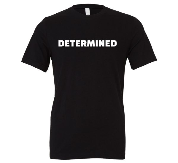 Determined | Black-White Motivational T-Shirt | EntreVisionU
