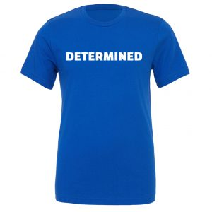 Determined | Blue-White Motivational T-Shirt | EntreVisionU
