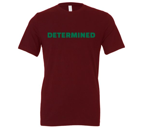 Determined - Maroon-Green Motivational T-Shirt | EntreVisionU