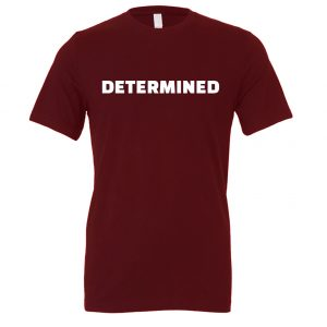 Determined - Maroon-White Motivational T-Shirt | EntreVisionU
