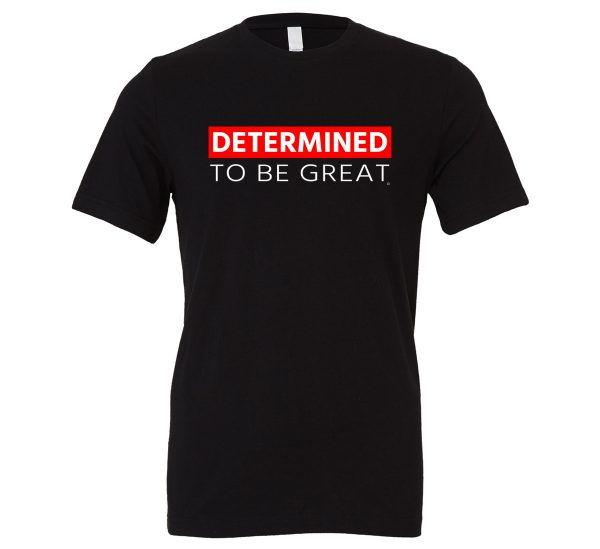 Determined To Be Great | Black-White-Red Motivational T-Shirt | EntreVisionU