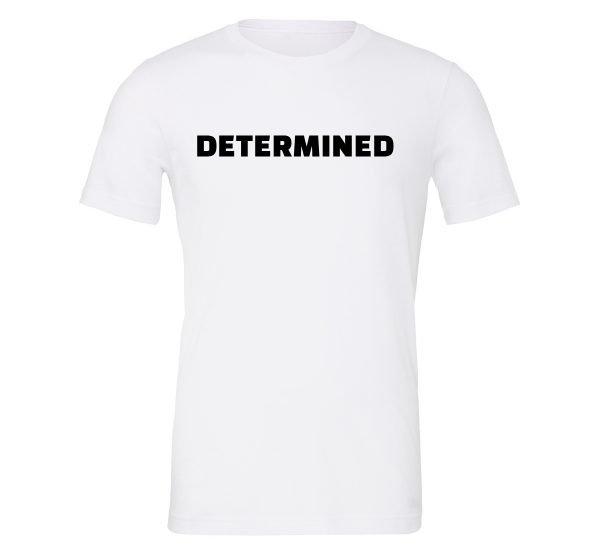 Determined - White-Black Motivational T-Shirt | EntreVisionU