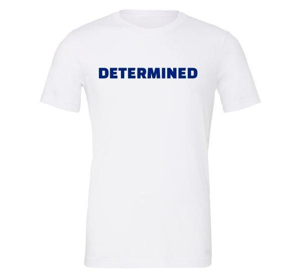 Determined - White-Blue Motivational T-Shirt | EntreVisionU