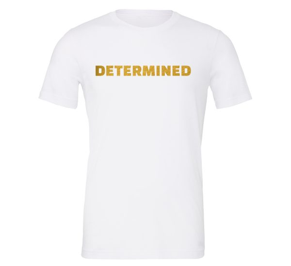 Determined - White-Gold Motivational T-Shirt | EntreVisionU