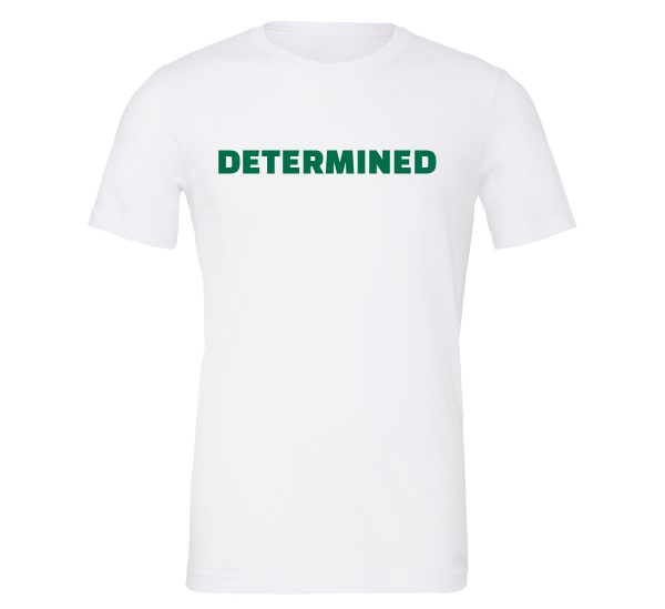 Determined - White-Green Motivational T-Shirt | EntreVisionU