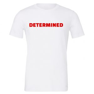 Determined - White-Red Motivational T-Shirt | EntreVisionU