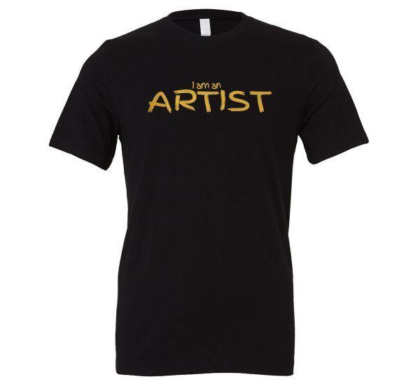 I am an Artist - Black_Gold Motivational T-Shirt   EntreVisionU