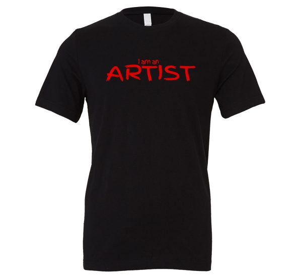 I am an Artist - Black_Red Motivational T-Shirt   EntreVisionU
