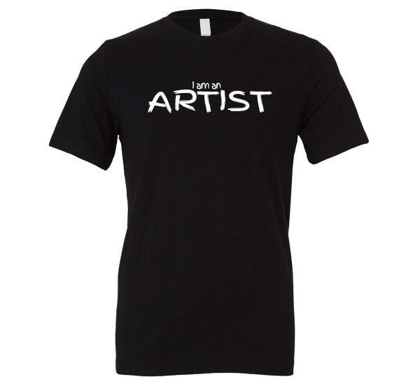 I am an Artist - Black_White Motivational T-Shirt   EntreVisionU