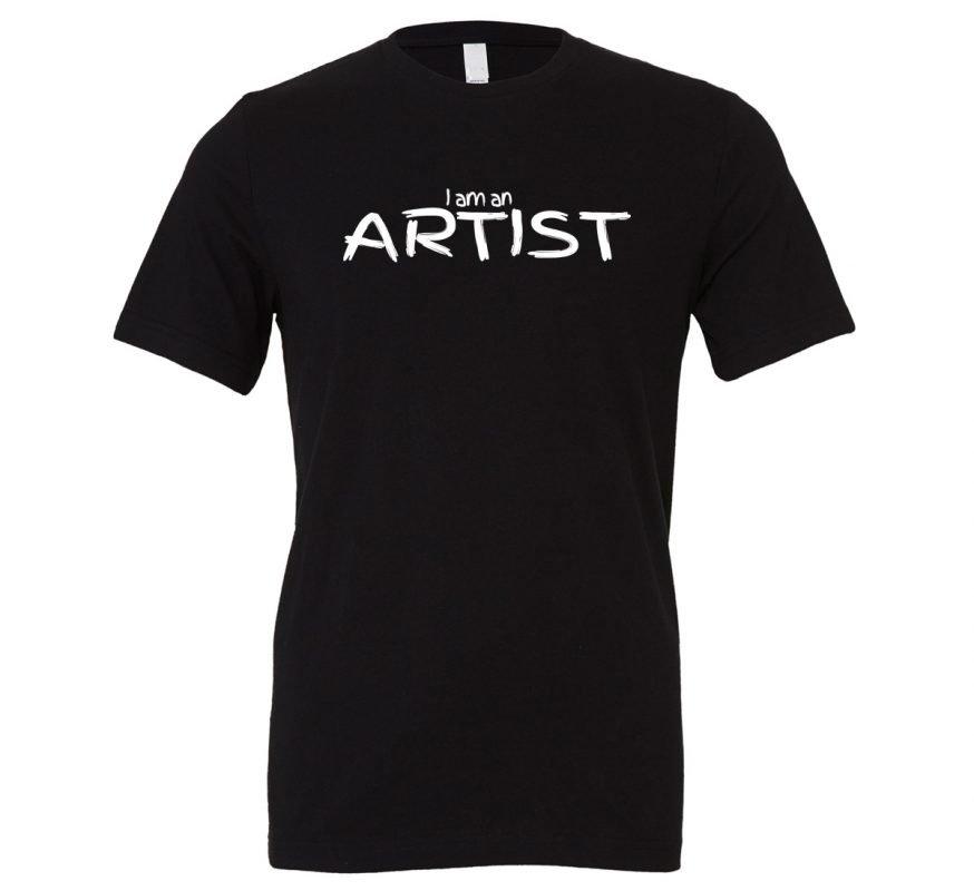 I am an Artist - Black_White Motivational T-Shirt | EntreVisionU