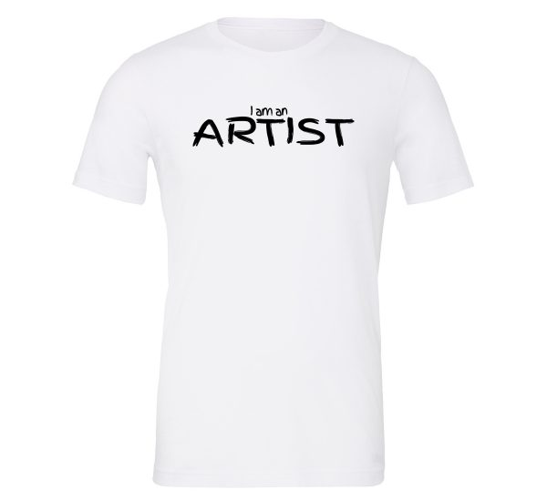 I am an Artist - White_Black Motivational T-Shirt   EntreVisionU