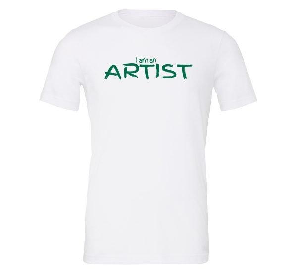 I am an Artist - White_Green Motivational T-Shirt   EntreVisionU