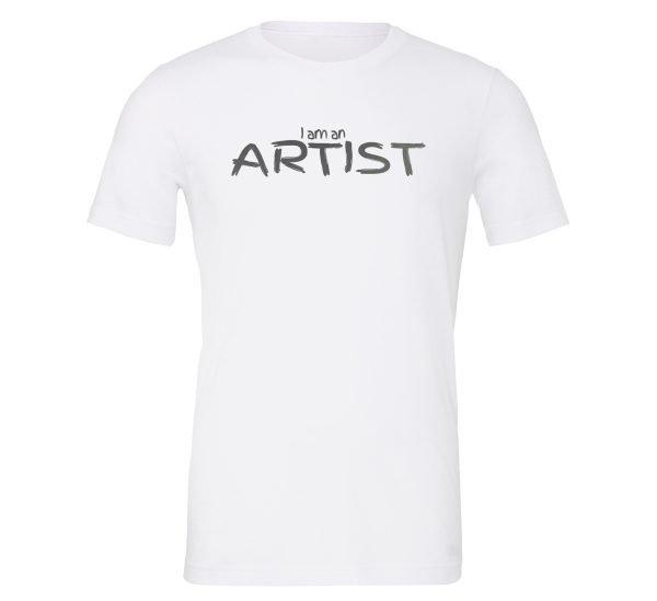 I am an Artist - White_Silver Motivational T-Shirt   EntreVisionU