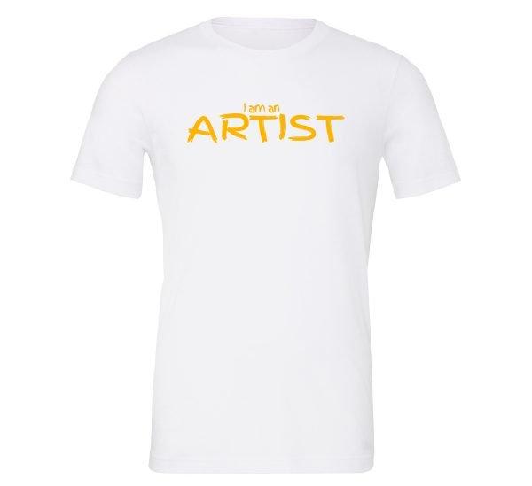 I am an Artist - White_Yellow Motivational T-Shirt   EntreVisionU