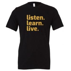 Listen Learn Live - Black-Gold Motivational T-Shirt   EntreVisionU