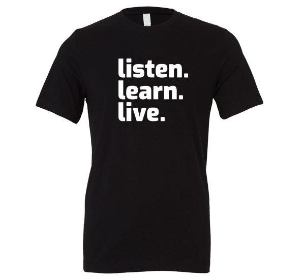 Listen Learn Live - Black-White Motivational T-Shirt   EntreVisionU