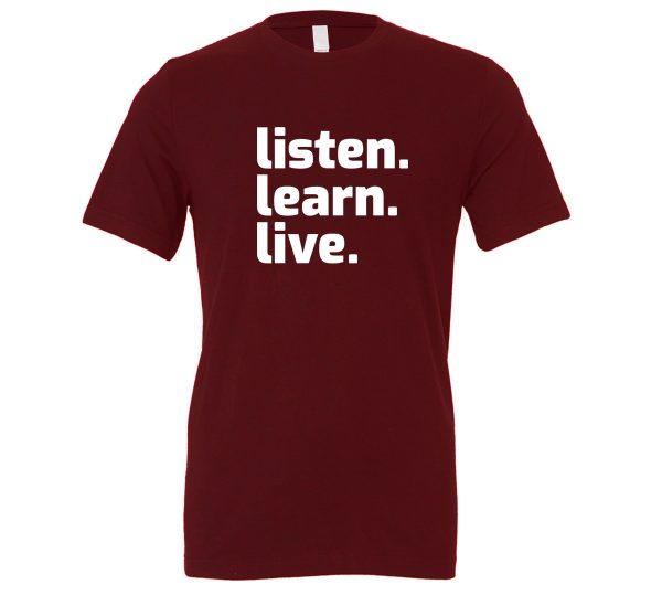 Listen Learn Live - Maroon-White Motivational T-Shirt   EntreVisionU