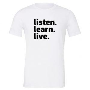 Listen Learn Live - White-Black Motivational T-Shirt   EntreVisionU