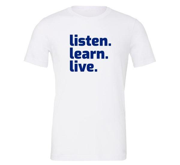 Listen Learn Live   White-Blue Motivational T-Shirt   EntreVisionU