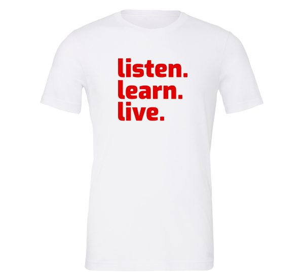 Listen Learn Live - White-Red Motivational T-Shirt   EntreVisionU