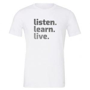 Listen Learn Live - White-Silver Motivational T-Shirt   EntreVisionU
