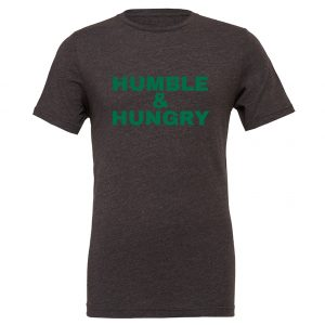 Humble and Hungry - Dark_Gray-Green Motivational T-Shirt | EntreVisionU