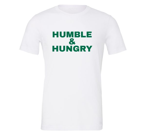 Humble and Hungry - White-Green Motivational T-Shirt | EntreVisionU