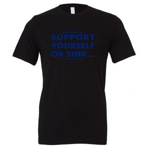 Support Yourself or Sink - Black-Blue Motivational T-Shirt | EntreVisionU