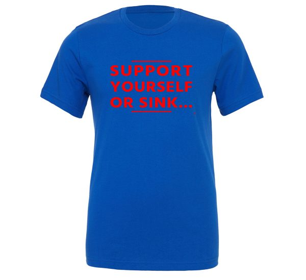 Support Yourself or Sink - Blue-Red Motivational T-Shirt   EntreVisionU