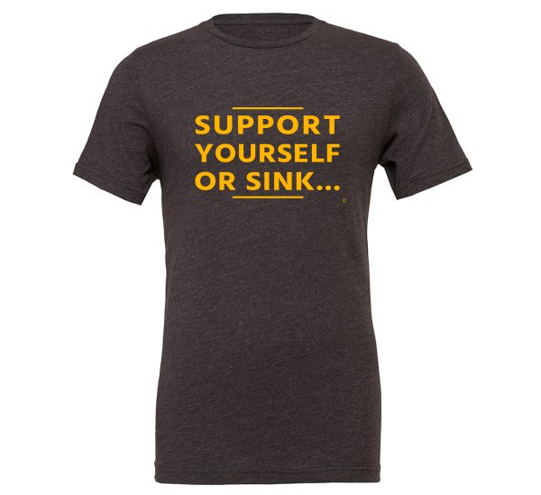 Support Yourself or Sink - Dark_Grey-Yellow Motivational T-Shirt   EntreVisionU